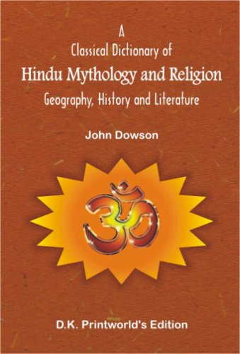 Classical Dictionary of Hindu Mythology and Religion; Geography, History