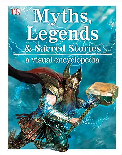 Compare Textbook Prices for Myths, Legends, and Sacred Stories: A Visual Encyclopedia Illustrated Edition ISBN 9781465486295 by Wilkinson, Philip