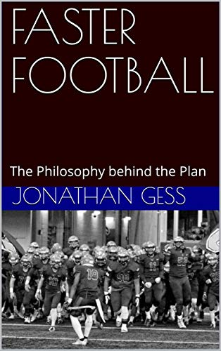 FASTER FOOTBALL: The Philosophy behind the Plan (English Edition)