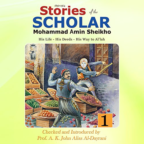 Stories of the Scholar Mohammad Amin Sheikho     Part One: His Life, His Deeds, His Way to Al'lah              By:                                                                                                                                 Mohammad Amin Sheikho,                                                                                        A. K. John Alias Al-Dayrani                               Narrated by:                                                                                                                                 Al Remington                      Length: 2 hrs and 19 mins     Not rated yet     Overall 0.0