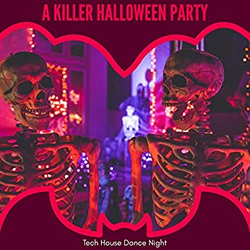 A Killer Halloween Party - Tech House Dance Night