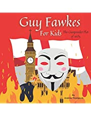 Guy Fawkes For Kids: The Gunpowder Plot of 1605