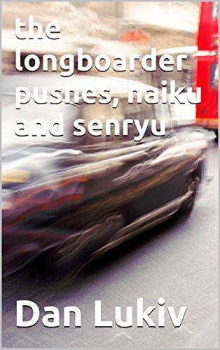 the longboarder pushes, haiku and senryu (English Edition)