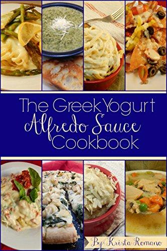 The Greek Yogurt Alfredo Sauce Cook Book (English Edition)