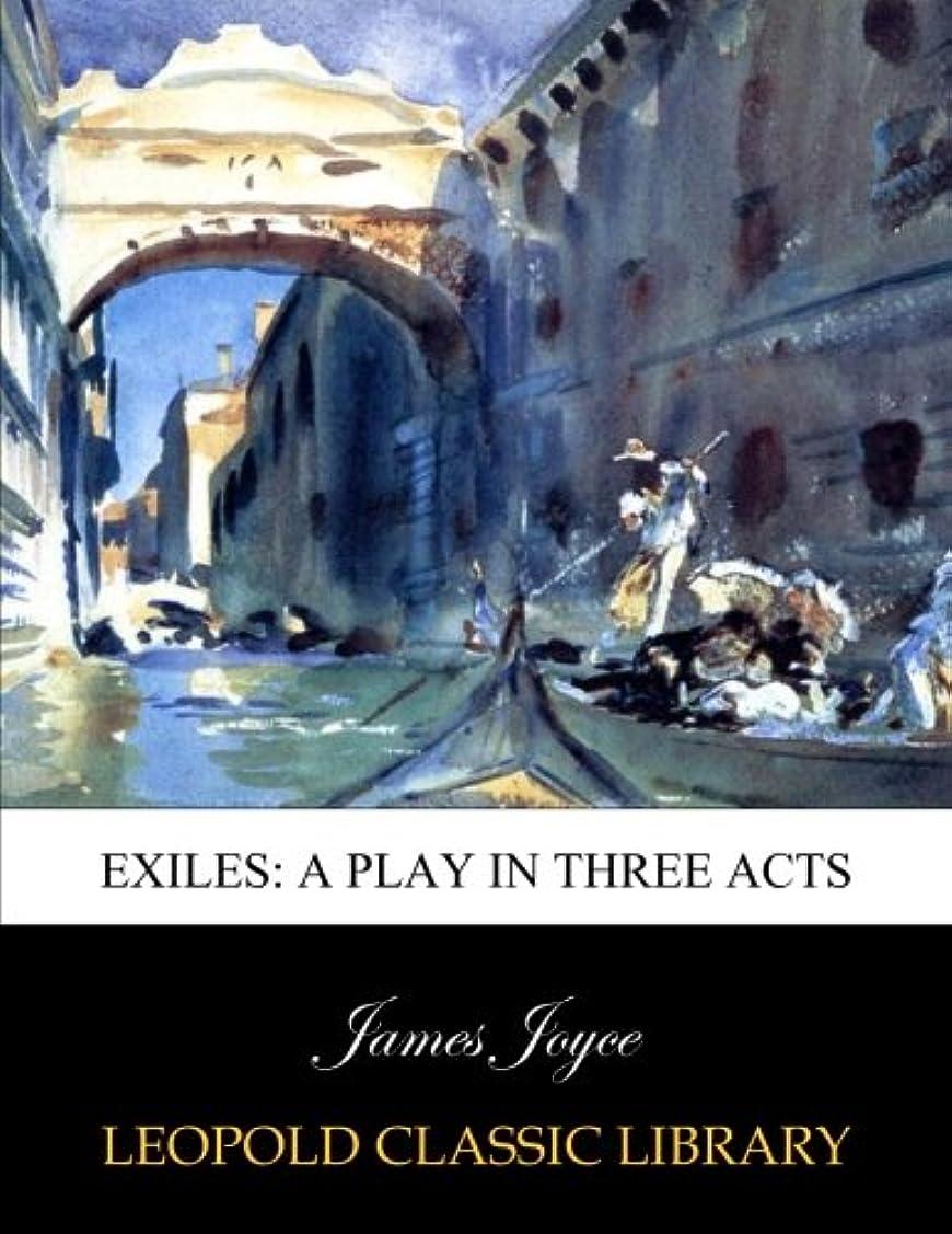 区画グラディス学校の先生Exiles: a play in three acts