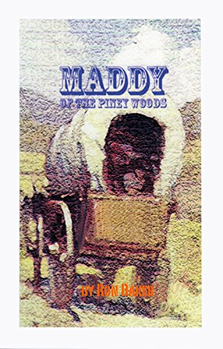 MADDY of the Piney Woods (English Edition) eBook: Baker, Ron ...