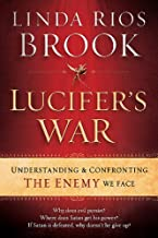 Lucifer's War: Understanding the Ancient Struggle between God and the Devil