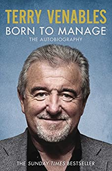 Born to Manage: The Autobiography by [Terry Venables]