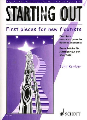 Starting Out: Erste Stücke für Anfänger auf der Querflöte. Flöte; Klavier ad lib..