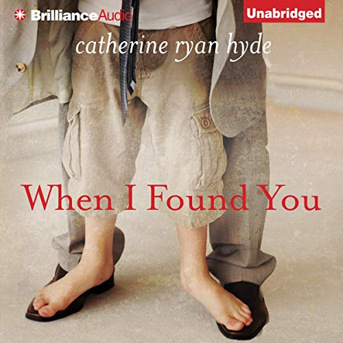 When I Found You Audiobook By Catherine Ryan Hyde cover art