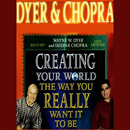 Creating Your World the Way You Really Want it to Be audiobook cover art