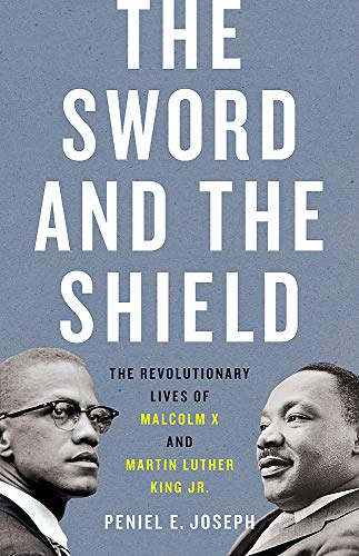 Compare Textbook Prices for The Sword and the Shield: The Revolutionary Lives of Malcolm X and Martin Luther King Jr  ISBN 9781541617865 by Joseph, Peniel E.