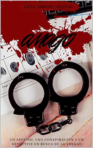 AMAGO: Un asesino, una conspiración, un detective en busca de la verdad. eBook: Camacho Iglesias, Lucía: Amazon.es: Tienda Kindle