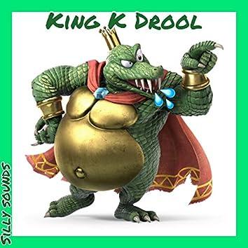 King K Drool