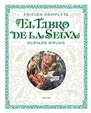 El libro de la selva. Edición completa (Álbumes ilustrados)