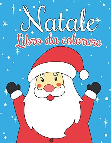 Libro da colorare Natale: Belle pagine da colorare di Natale - libro da colorare per bambini - libri di Natale per bambini - libri da colorare e ... Babbo Natale... regali di Natale per bambini