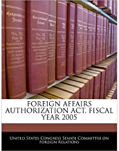 Foreign Affairs Authorization ACT, Fiscal Year 2005 (Paperback) - Common