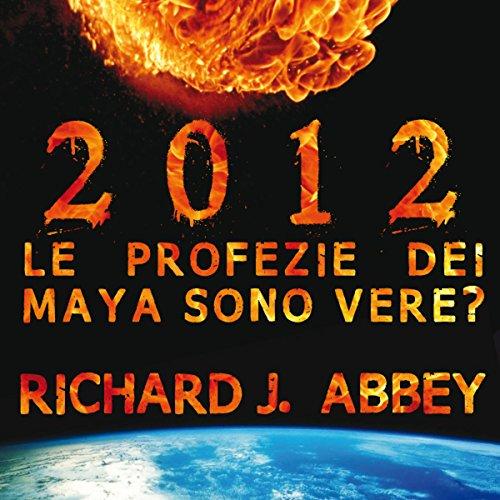 2012 - Le profezie dei Maya sono vere?  Audiolibri