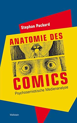 Anatomie des Comics: Psychosemiotische Medienanalyse (Münchener Universitätsschriften. Münchener Komparatistische Studien 9)