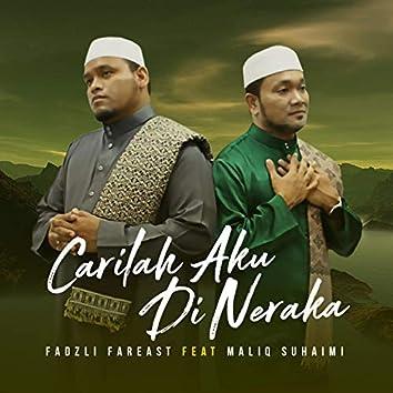 Carilah Aku Di Neraka (feat. Maliq Suhaimi)