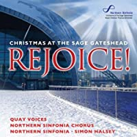 Rejoice! Christmas at the Sage Gateshead by Northern Sinfonia & Simon Halsey (2012-09-11)