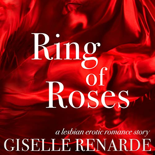 Ring of Roses: A Lesbian Erotic Romance Story  audiobook cover art