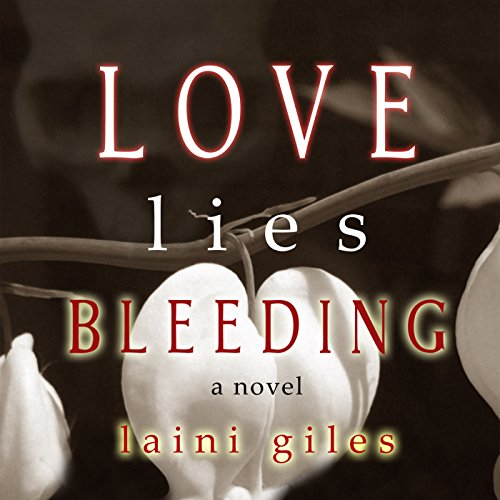 Love Lies Bleeding Audiobook By Laini Giles cover art