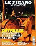 FIGARO MAGAZINE (LE) [No 19202] du 28/04/2006 - DETRESSE - CES HOMMES ET CES FEMMES A LA DERIVE - GILLES CARON - GLOBE-TROTTEUR DU PHOTOREPORTAGE - TERRE - LES 5 DEFIS DU CNRS POUR LA BIODIVERSITE