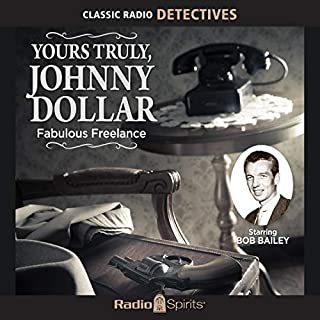 Yours Truly, Johnny Dollar: Fabulous Freelance audiobook cover art