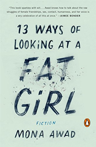 Image of 13 Ways of Looking at a Fat Girl: Fiction