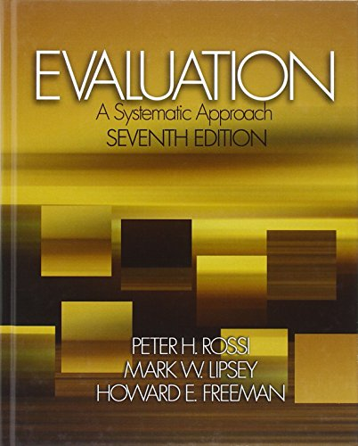 Compare Textbook Prices for Evaluation: A Systematic Approach 7 Edition ISBN 8581000006954 by Peter H. Rossi,Mark W. Lipsey,Howard E. Freeman