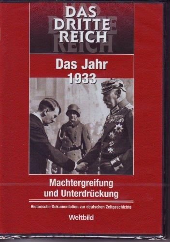 DAS DRITTE REICH - Das Jahr 1933 - Machtergreifung und Unterdrückung ,  Historische Dokumentation zur deutschen Zeitgeschichte