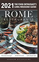 Rome - 2021 Restaurants - The Food Enthusiast's Long Weekend Guide