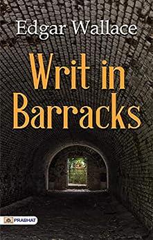 Writ in Barracks by [Edgar Wallace]
