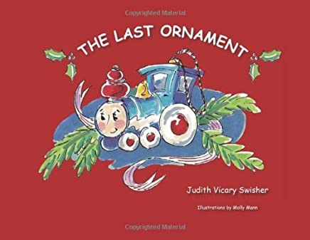 The Last Ornament by Judith Vicary Swisher (2010-04-01)