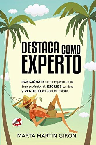 Destaca como experto: Posiciónate como experto en tu área profesional. Escribe tu libro y véndelo en todo el mundo con Amazon.