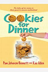 Cookies for Dinner: The tales of two moms in their quest to survive motherhood Kindle Edition