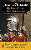Les aventures de Guilhem d'Ussel, chevalier troubadour - Guilhem d'Ussel dans la tourmente : Les ombres de Torre di Astura ; La mort de Guilhem d'Ussel ; La revenante