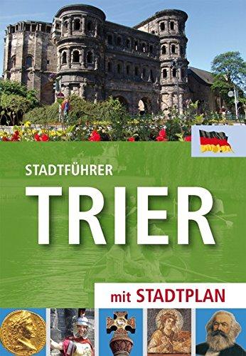Stadtführer Trier: mit Stadtplan