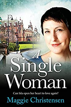 A Single Woman (A Scottish Collection Book 3) by [Maggie Christensen]