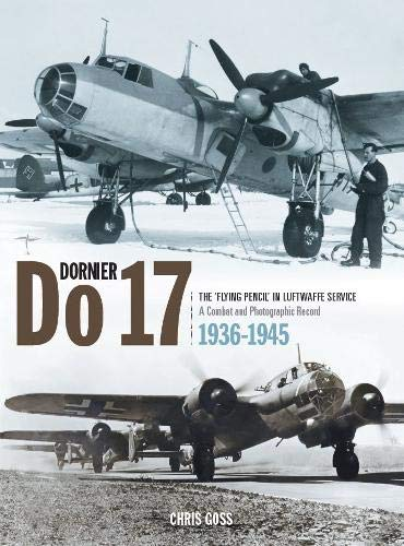 Price comparison product image Dornier Do 17: The 'flying Pencil' in Luftwaffe Service - 1936-1945