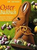 Dr. Oetker - Osterbackbuch: Russischer Osterkuchen, Ostertorte vom Blech, Muffins, Osterzopf...