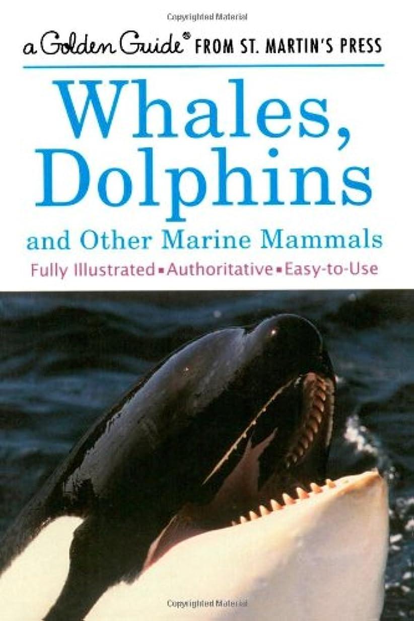 思慮深い無意識衝撃Whales, Dolphins: And Other Marine Mammals (Golden Guides)