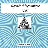 Agenda Maçonnique 2021: Agenda semainier de 380 pages pour noter vos rendez-vous et actions prioritaires