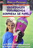 Serie Papel nº 20. ORIGINALES CUCURUCHOS SORPRESA DE PAPEL (Spanish Edition)