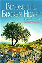 Beyond the Broken Heart: Small Group DVD: A Journey Through Grief
