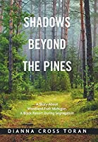 Shadows Beyond the Pines: A Story About Woodland Park Michigan, a Black Resort During Segregation