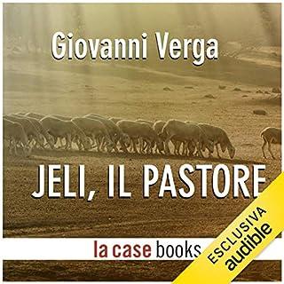 Jeli, il pastore                   Di:                                                                                                                                 Giovanni Verga                               Letto da:                                                                                                                                 Gaetano Marino                      Durata:  1 ora e 27 min     8 recensioni     Totali 4,4
