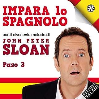 Impara Lo Spagnolo Con John Peter Sloan. Paso 3 copertina