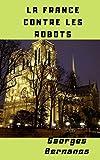La France contre les robots - Format Kindle - 2,99 €